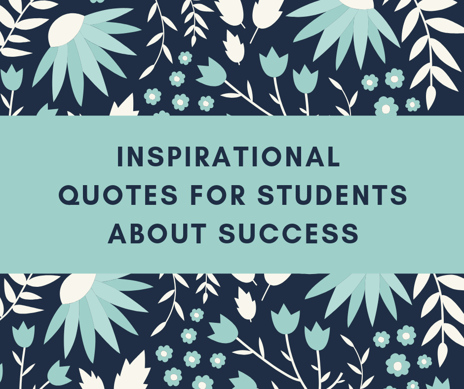 Inspirational quotes for students about success